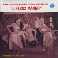 Jukebox Mambo - Rumba and Afro Latin Accented Rhythm&Blues 1949-1960