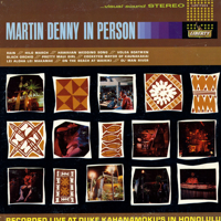 Martin Denny In Person