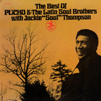 The Best Of Pucho & The Latin Soul Brothers With Jackie Soul Thompson