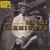 Aqui Los Bravos! The Best Of Michi Sarmiento Y Su Combo 1967-77 -2LP