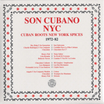 Cuban Roots New York Spices 1972-82 -2LP