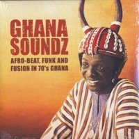 Afrobeat, Funk and Fusion in 70's Ghana -2LP