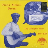 Frank Stokes' Dream  Memphis Blues 1927 - 1931 (180g)