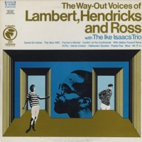 The Way-Out Voices Of Lambert, Hendricks And Ross