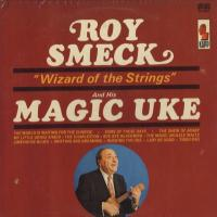 Roy Smeck And His Magic Of Uke