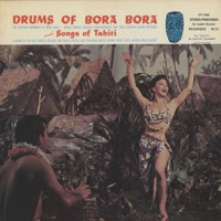 The Drums Of Bora Bora etc