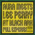 Aura meets Lee Scratch Perry at Black Ark (180g)