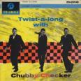 Twist-A-Long With Chubby Checker