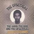 The Good Bad and The Upsetters - Jamaican Version