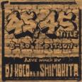 45's 45 Title -B Boy Edition -MIXCD