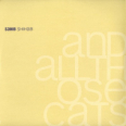 And All Those Cats -2LP