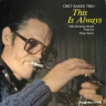Chet Baker/This Is Always
