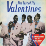The Valentines/The Best Of The Valentines