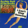 Archie Bell & The Drells/I Can't Stop Dancing