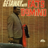 Fats Domino/Getaway With Fats Domino