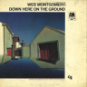 Wes Montgomery/Down Here On The Ground