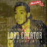 Lord Creator/Don't Stay Out Late - Greatest Hits