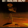 Eric Dolphy/Out There