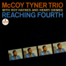 McCoy Tyner/Reaching Fourth